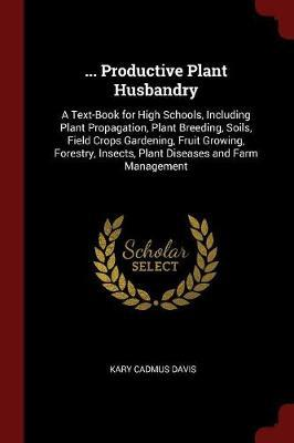 ... Productive Plant Husbandry by Kary Cadmus Davis