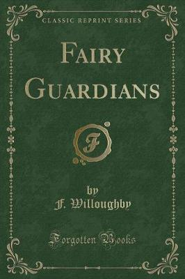 Fairy Guardians (Classic Reprint) by F Willoughby image