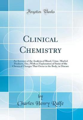 Clinical Chemistry by Charles Henry Ralfe image