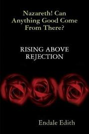 Nazareth! Can Anything Good Come from There? Rising Above Rejection by Endale Edith image