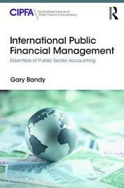 International Public Financial Management by Gary Bandy