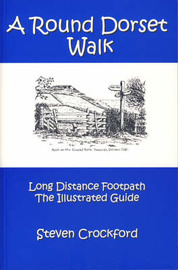 A Round Dorset Walk: Long Distance Footpath, the Illustrated Guide by Steven Crockford image