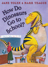 How Do Dinosaurs Go to School? by Jane Yolen image
