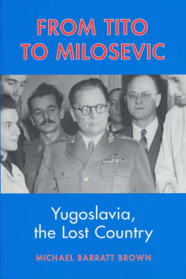From Tito to Milosevic by Michael Barratt Brown image