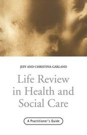 Life Review In Health and Social Care by Jeff Garland image