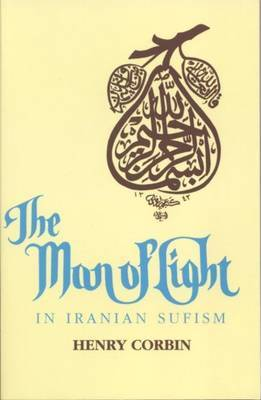 The Man of Light in Iranian Sufism by Henry Corbin image