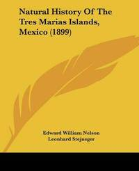 Natural History of the Tres Marias Islands, Mexico (1899) by Edward William Nelson