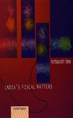 Indias Fiscal Matters 1 by Parthasarathy