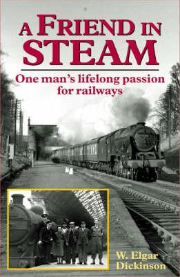 A Friend in Steam by W. Elgar Dickinson