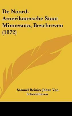 de Noord-Amerikaansche Staat Minnesota, Beschreven (1872) by Samuel Reinier Johan Van Schevichaven