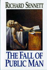 The Fall of Public Man by Richard Sennett image