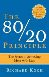 The 80/20 Principle by Richard Koch