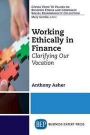 Working Ethically in Finance by Anthony Asher