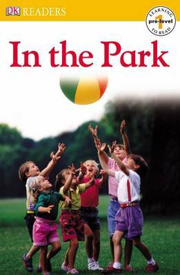 In the Park: Dk Reader Pre-Level 1: in the Park