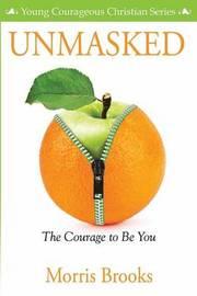 Unmasked by Morris Brooks
