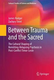 Between Trauma and the Sacred by James A Rodger