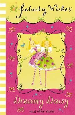 Felicity Wishes: Dreamy Daisy by Emma Thomson image