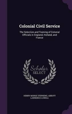 Colonial Civil Service by Henry Morse Stephens image