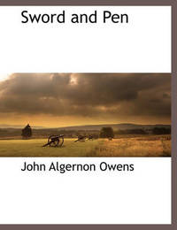 Sword and Pen by John Algernon Owens