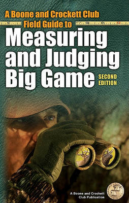 A Boone and Crockett Club Field Guide to Measuring and Judging Big Game by Jack Reneau image