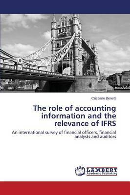 The Role of Accounting Information and the Relevance of Ifrs by Benetti Cristiane