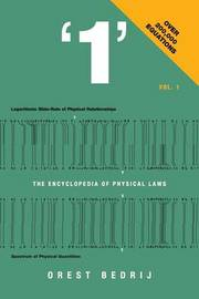 '1' the Encyclopedia of Physical Laws Vol. 1 by Orest Bedrij