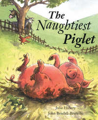 The Naughtiest Piglet by Julia Hubery image