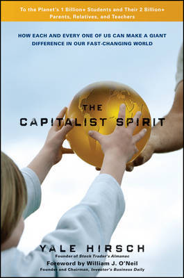 The Capitalist Spirit: How Each and Every One of Us Can Make a Giant Difference in Our Fast-changing World by Yale Hirsch image
