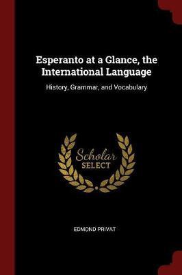 Esperanto at a Glance, the International Language by Edmond Privat