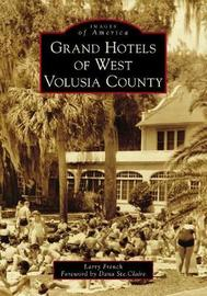 Grand Hotels of West Volusia County by Larry French