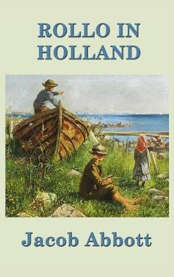Rollo in Holland by Jacob Abbott