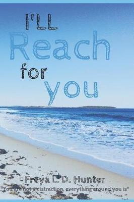 I'll Reach For You by Freya L D Hunter