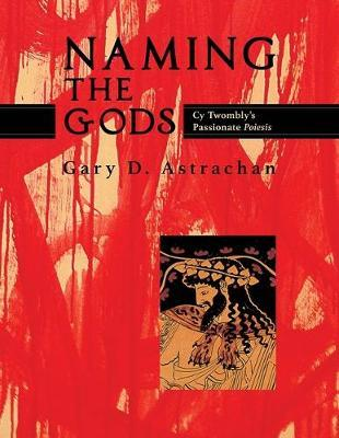 Naming the Gods by Gary D Astrachan