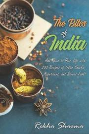 The Bites of India by Rekha Sharma
