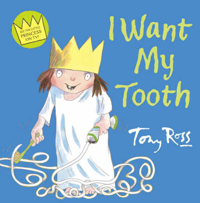 I Want My Tooth by Tony Ross image