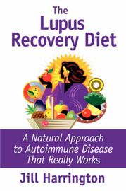 The Lupus Recovery Diet by Jill Harrington