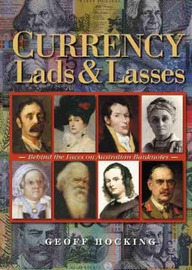 Currency Lads and Lasses: The Faces on Australia's Banknotes by Geoff Hocking image