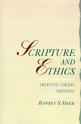 Scripture and Ethics by Jeffrey S Siker image