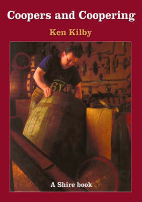 Coopers and Coopering by Kenneth Kilby