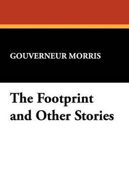 The Footprint and Other Stories by Gouverneur Morris image