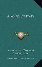 A Song of Italy by Algernon Charles Swinburne