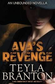 Ava's Revenge (an Unbounded Novella) by Teyla Branton image