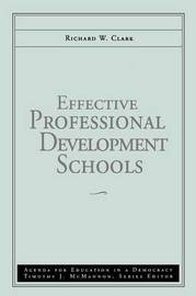 Effective Professional Development Schools: v.3 by Richard W. Clark image