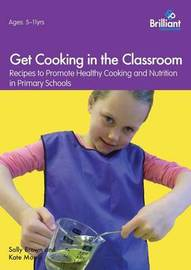 Get Cooking in the Classroom by Sally Brown