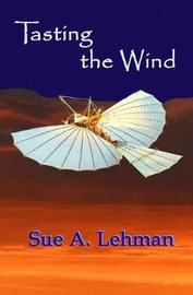 Tasting the Wind by Sue A Lehman image
