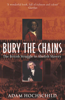 Bury the Chains by Adam Hochschild