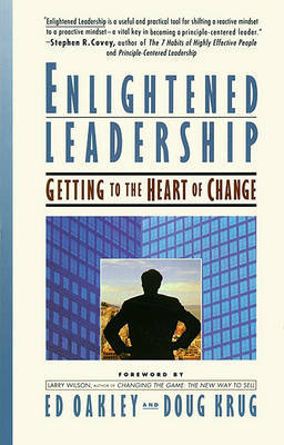 Enlightened Leadership: Getting to the Heart of Change by Ed Oakley image