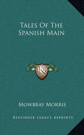 Tales of the Spanish Main by Mowbray Morris