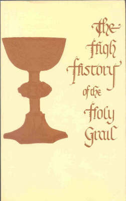 The High History of the Holy Grail by Sebastian Evans image