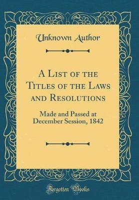 A List of the Titles of the Laws and Resolutions by Unknown Author image